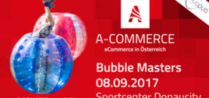 A-COMMERCE Bubble Masters – 09.08.2017