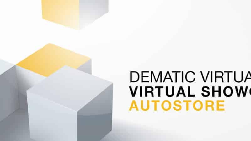 Erster europaweiter AutoStore® Showcase: Dematic setzt Virtual Events fort