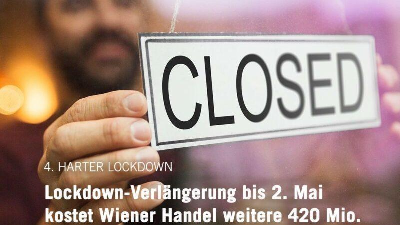 Handelsverband: Lockdown-Verlängerung bis 2. Mai kostet Wiener Handel weitere 420 Millionen Euro.